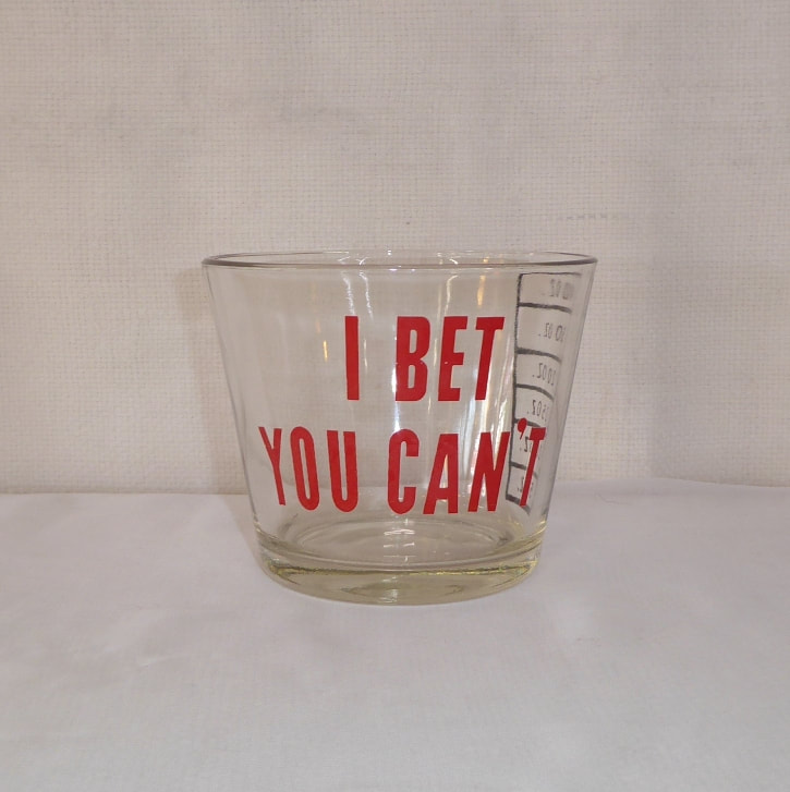 Shot Glass Bet You Can't